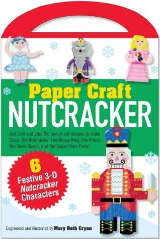 Nutcracker Paper Craft Kit  by  Mary Beth Cryan
