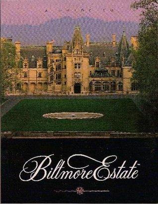 A Guide to Biltmore Estate Rachel Carley
