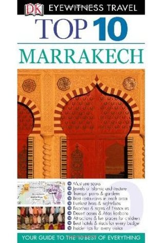 Top 10 Marrakech [With Map] (DK Eyewitness Top 10 Travel Guides)  by  Andrew Humphreys