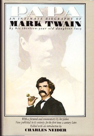 Papa: An Intimate Biography of Mark Twain  by  Susy Clemens