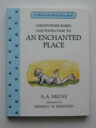 Christopher Robin and Pooh Come to an Enchanted Place (Winnie-the-Pooh story books)  by  A.A. Milne