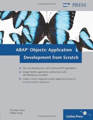 ABAP Objects: Application Development from Scratch  by  Thorsten Franz