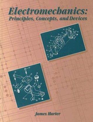 Electromechanics: Principles, Concepts, and Devices James H. Harter