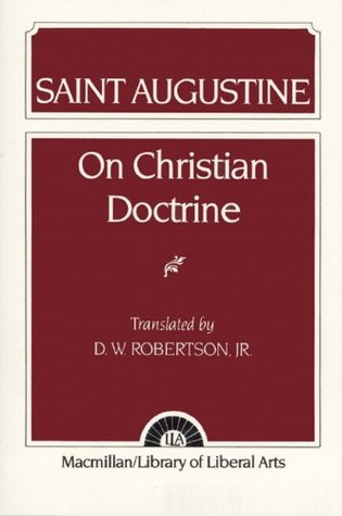 Saint Augustine: On Christian Doctrine  by  Augustine of Hippo