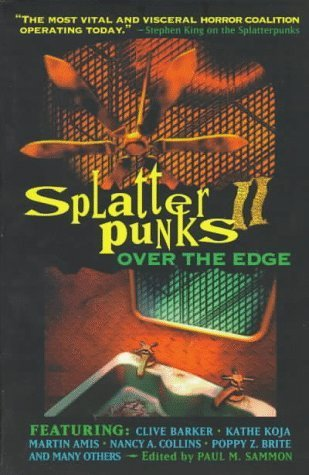 Splatterpunks II: Over the Edge  by  Paul M. Sammon
