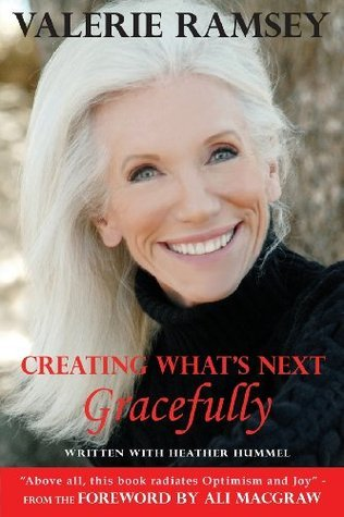 Creating Whats Next: Gracefully  by  Valerie Ramsey