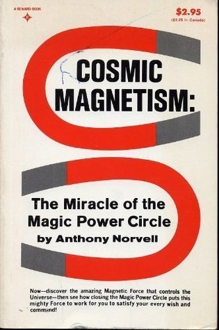 Cosmic Magnetism: Miracle of the Magic Power Circle  by  Anthony Norvell