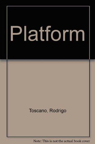 Platform  by  Rodrigo Toscano