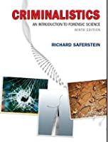 Criminalistics: An Introduction To Forensic Science (Custom Edition For John Jay College Of Criminal Justice, Fos 108 Concepts Of Forensic Science)  by  Richard Saferstein