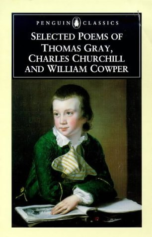 Selected Poems of Thomas Gray, Charles Churchill and William Cowper  by  Thomas Gray