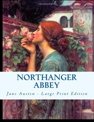 Northanger Abbey: Large Print Edition  by  Jane Austen