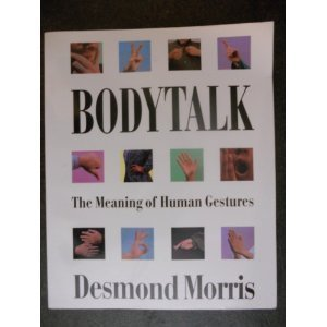 Bodytalk: The Meaning of Human Gestures  by  Desmond Morris