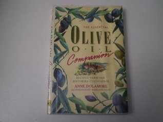 The Essential Olive Oil Companion Anne Dolamore