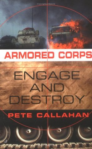 Engage and Destroy (Armored Corps, No. 2) Pete Callahan
