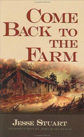 Come Back to the Farm  by  Jesse Stuart