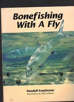 Bonefishing With a Fly  by  Randall Kaufmann