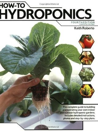 How-To Hydroponics  by  Keith F. Roberto
