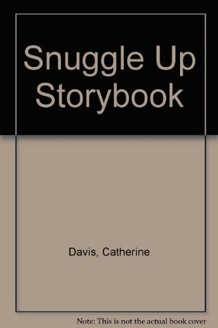 Snuggle Up Storybook  by  Catherine Davis