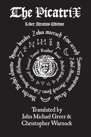 The Complete Picatrix: The Occult Classic Of Astrological Magic Liber Atratus Edition John Michael Greer