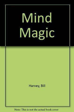 Mind Magic Bill  Harvey