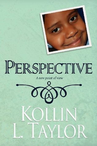 Perspective  by  Kollin L. Taylor