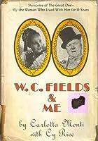 W. C. Fields & Me Carlotta Monti