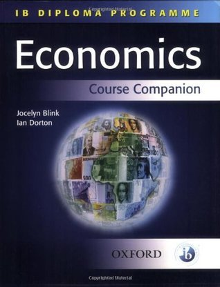 IB Economics Course Companion: International Baccalaureate Diploma Programme  by  Ian Dorton