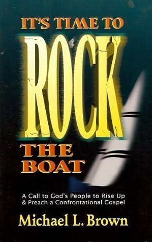 Its Time to Rock the Boat  by  Michael L. Brown