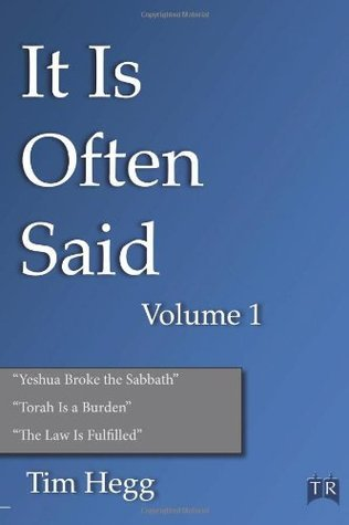 It Is Often Said Volume 1: Comments and Comparisons of Traditional Christian Theology and Hebraic Thought  by  Tim Hegg
