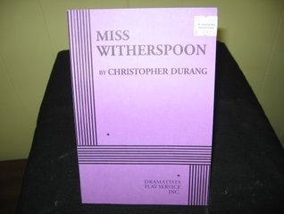 Miss Witherspoon Christopher Durang