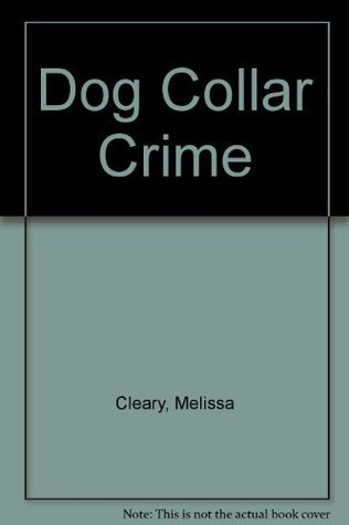 Dog Collar Crime (Dog Lovers Mystery, #2) Melissa Cleary