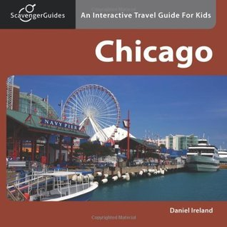 Scavenger Guides Chicago: An Interactive Travel Guide For Kids Daniel Ireland