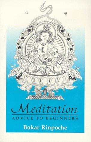 Meditation: Advice to Beginners Bokar Rinpoche