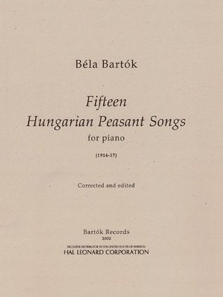 15 Hungarian Peasant Songs: for Piano Béla Bartók