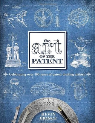 The Art of the Patent Kevin Prince