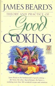 James Beards Theory & Practice of Good Cooking  by  James Beard