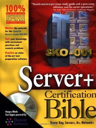 The Server+ Certification Bible  by  Trevor Kay