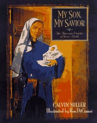 My Son, My Saviour: The Awesome Wonder of Jesus Birth  by  Calvin Miller
