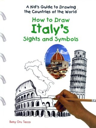 How to Draw Italys Sights and Symbols  by  Betsy Dru Tecco