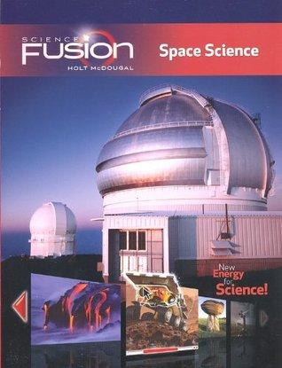 Sciencefusion: Student Edition Interactive Worktext Grades 6-8 Module G: Space Science 2012  by  Harcourt