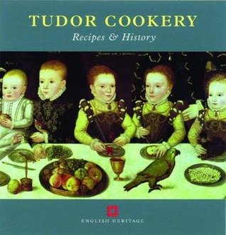 Tudor Cookery: Recipes and History Peter Brears