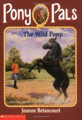 The Wild Pony (Pony Pals, #9) Jeanne Betancourt