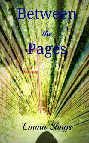 Between the Pages  by  Emma Slings