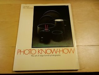 Photo Know-How: The Art of Large Format Photography  by  Carl J. Koch