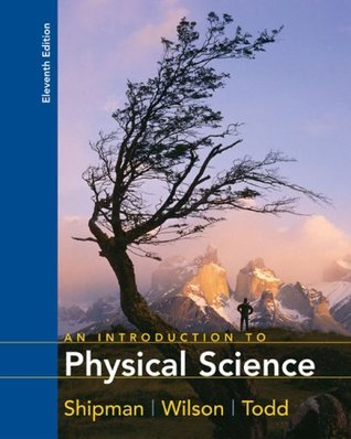 Shipman Introduction to Physical Science Paperback Eleventh Edition James T. Shipman