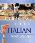 Cooking the Italian Way: To Include New Low-Fat and Vegetarian Recipes (Easy Menu Ethnic Cookbooks)  by  Alphonse Bisignano