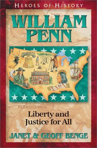 William Penn: Liberty and Justice for All  by  Janet Benge