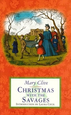Christmas with the Savages. Mary Clive  by  Mary Clive