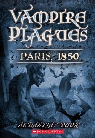 The Vampire Plagues II: Paris, 1850  by  Sebastian Rook