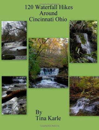 120 Waterfall Hikes Around Cincinnati Ohio Tina Karle